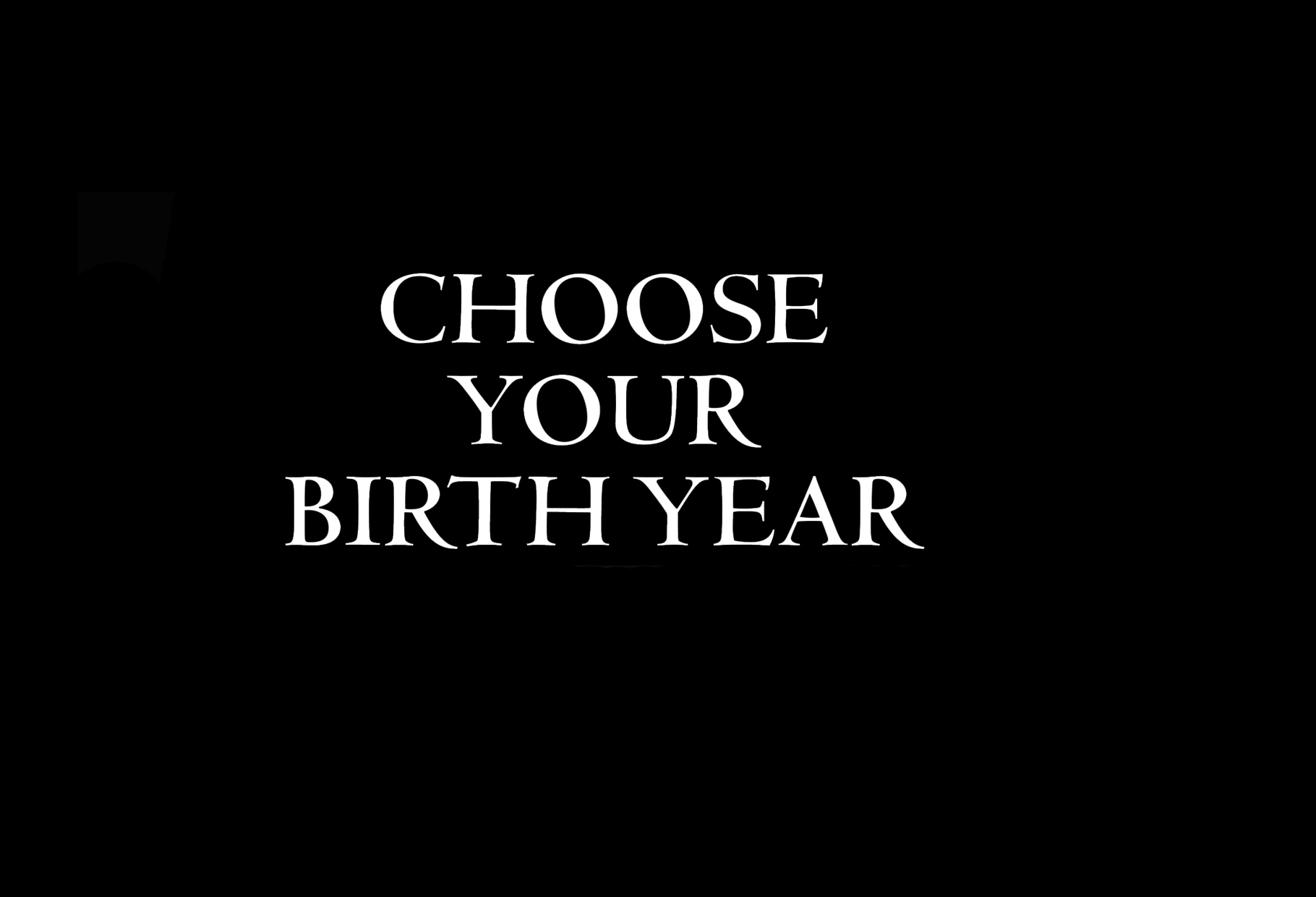 Choose your birthyear